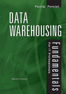 Data Warehousing Fundamentals for IT Professionals By Ponniah, Paulraj