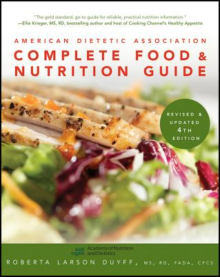 American Dietetic Association Complete Food and Nutrition Guide By American Dietetic Association (COR)/ Duyff, Roberta Larson
